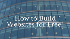 How to Build Websites for Free?-Online Jobs For Senior Citizens