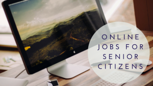 Online Jobs for Senior Citizens