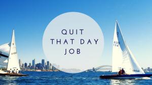 Quit That Day Job