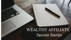 Wealthy Affiliate Success Stories