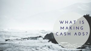 Featured Image-What is Making Cash Ads?