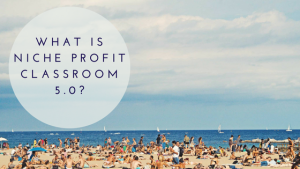 Featured Image-What is Niche Profit Classroom 5.0?