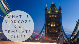 Featured Image-What is Viddyoze 2.0 Template Club?