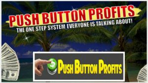 WHAT IS PUSH BUTTON PROFITS ABOUT, A SCAM