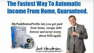 WHAT IS MY PUSH BUTTON PROFITS ABOUT, A SCAM- FIND OUT HERE!