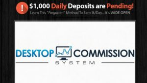 WHAT IS DESKTOP COMMISSION SYSTEM ABOUT, A SCAM? FIND OUT HERE!