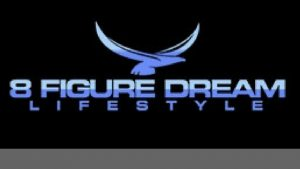 8 FIGURE DREAM LIFESTYLE