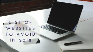 LIST OF WEBSITES TO AVOID IN 2018!