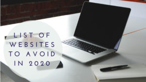 List of Websites to Avoid in 2020